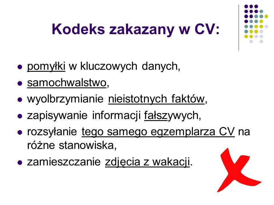 Kodeks zakazany w CV: pomyłki w kluczowych danych, samochwalstwo, wyolbrzymianie nieistotnych faktów, zapisywanie informacji fałszywych, rozsyłanie te