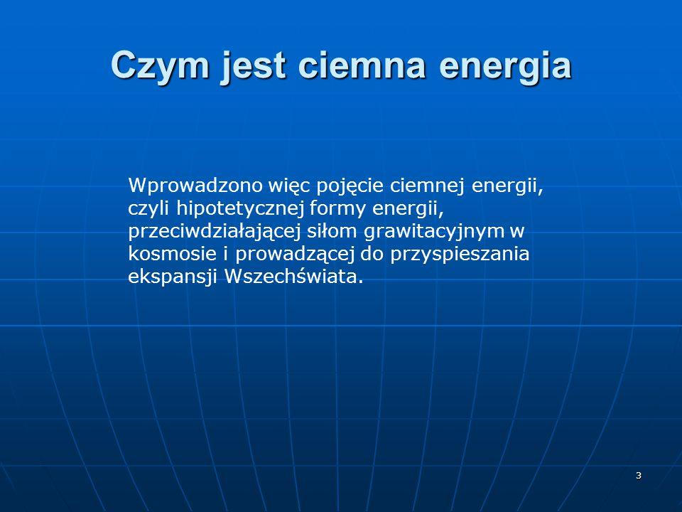4 Czym jest ciemna energia