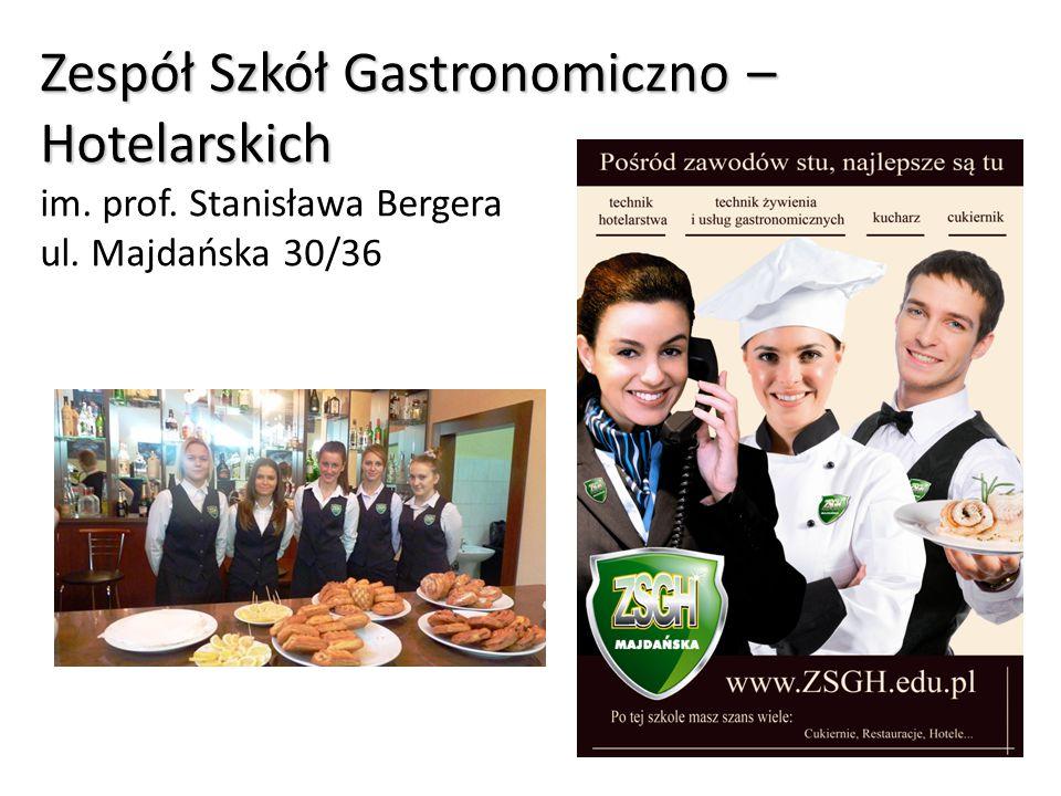 Zespół Szkół Gastronomiczno – Hotelarskich Zespół Szkół Gastronomiczno – Hotelarskich im.