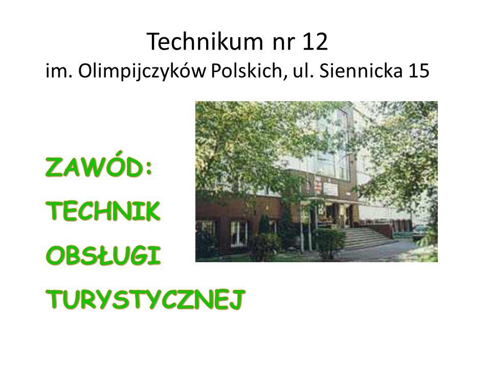 Technikum nr 12 im. Olimpijczyków Polskich, ul. Siennicka 15