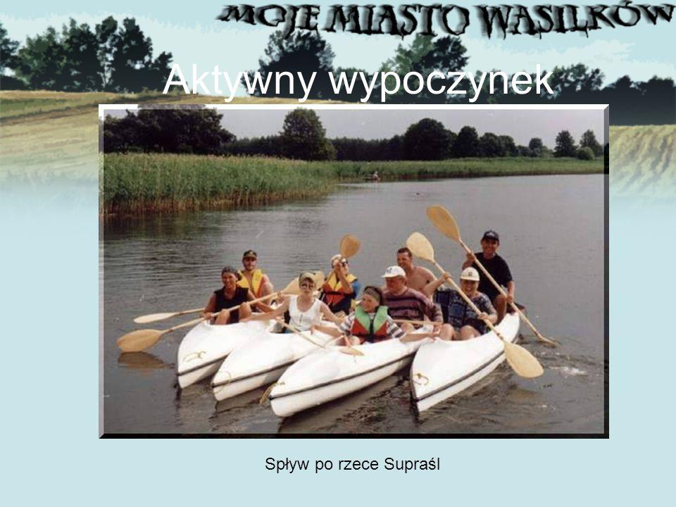 Aktywny wypoczynek Spływ po rzece Supraśl