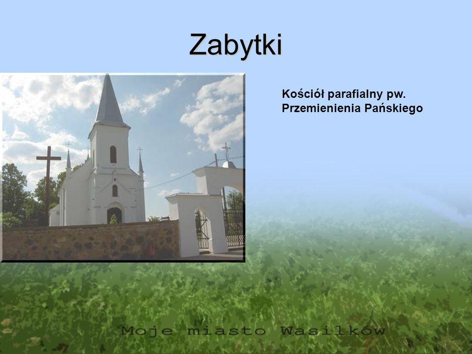 Zabytki Kościół parafialny pw. Przemienienia Pańskiego
