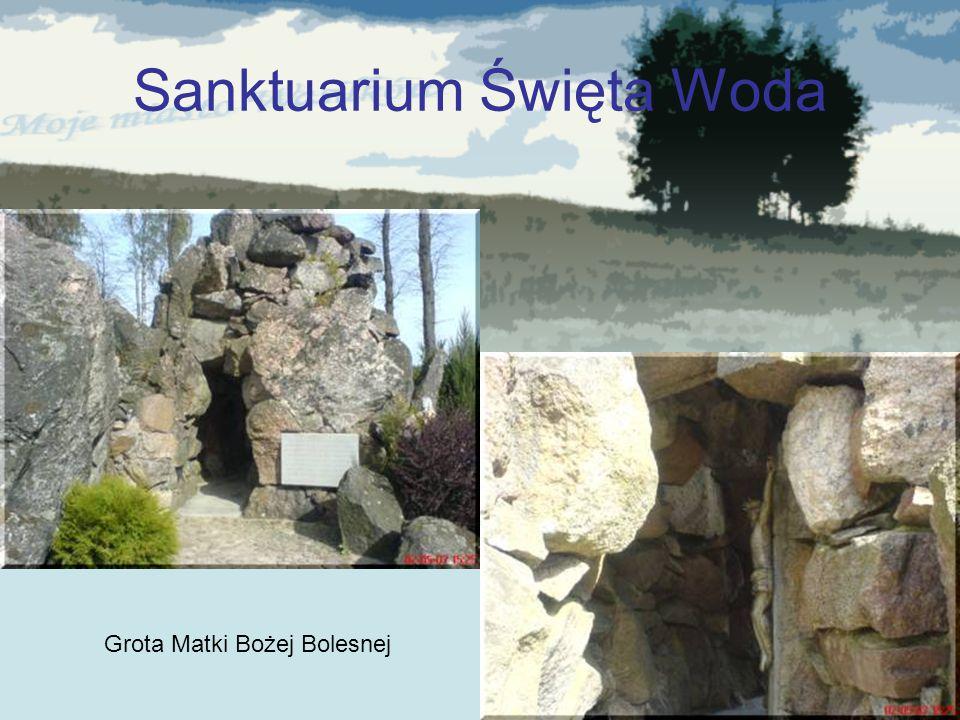 Sanktuarium Święta Woda Grota Matki Bożej Bolesnej