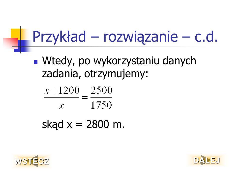 Przykład - rozwiązanie Na podstawie drugiego wniosku stwierdzamy: Oznaczmy: |LS 4 | = x WSTECZ DALEJ