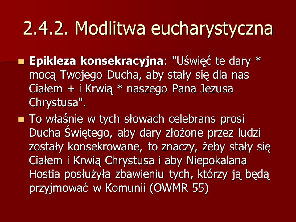 2.4.2. Modlitwa eucharystyczna Epikleza konsekracyjna: