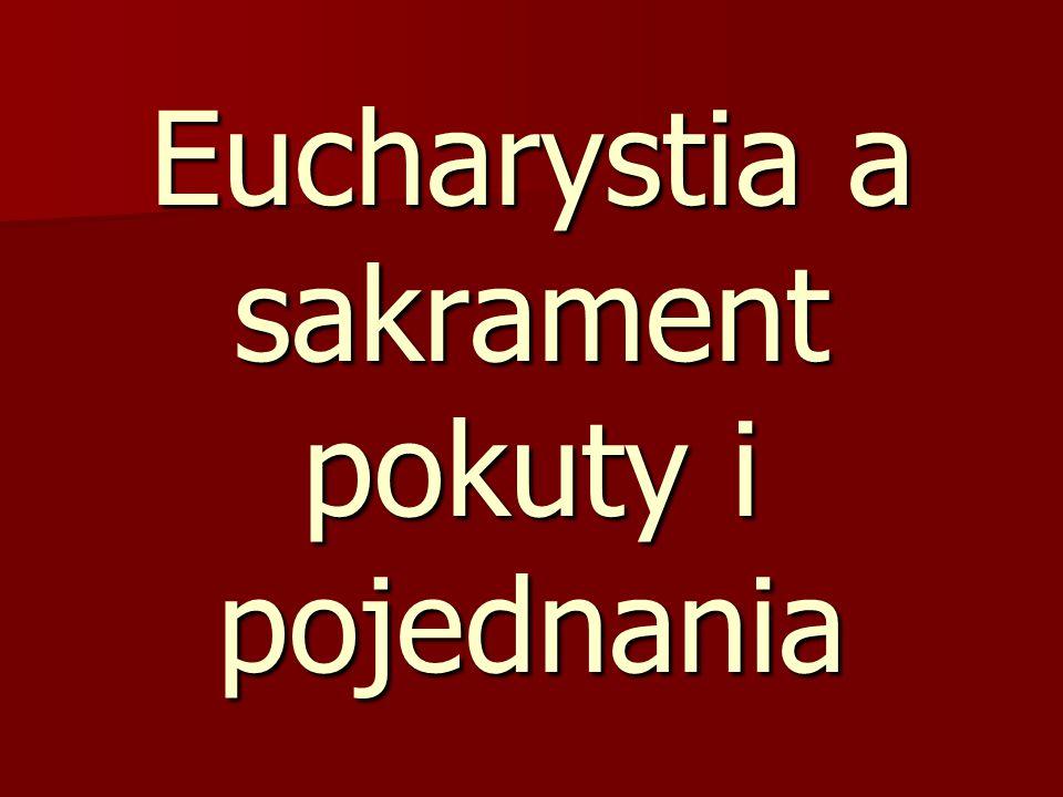Eucharystia a sakrament pokuty i pojednania