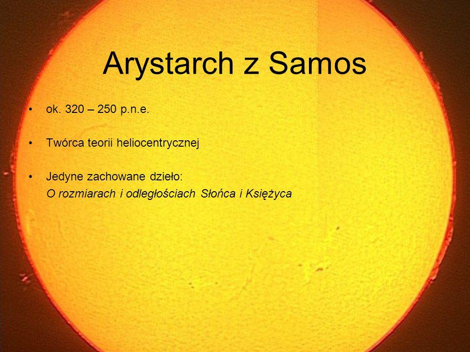 Obserwacje Arystarcha Księżyc odbija światło słoneczne Ziemia jest środkiem sfery Księżyca W czasie kwadry koło wielkie rozdzielające jasną i ciemną stronę księżyca leży w płaszczyźnie przechodzącej przez obserwatora W czasie kwadry odległość (kątowa) Księżyca od Słońca jest mniejsza od czwartej części okręgu (ekliptyki) o 1/30 jego część Szerokość cienia Ziemi obejmuje dwa Księżyce Tarcza Księżyca i tarcza Słońca obejmują 1/50 część Zodiaku (36')