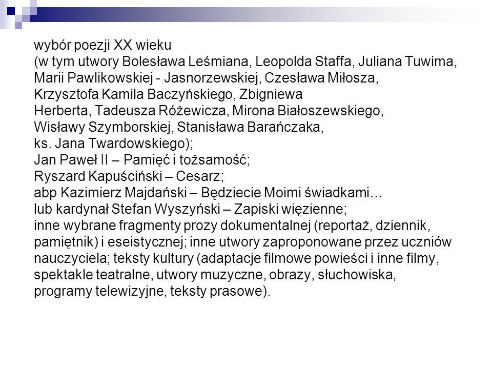 wybór poezji XX wieku (w tym utwory Bolesława Leśmiana, Leopolda Staffa, Juliana Tuwima, Marii Pawlikowskiej - Jasnorzewskiej, Czesława Miłosza, Krzys