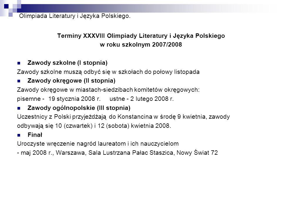 Olimpiada Literatury i Języka Polskiego. Terminy XXXVIII Olimpiady Literatury i Języka Polskiego w roku szkolnym 2007/2008 Zawody szkolne (I stopnia)