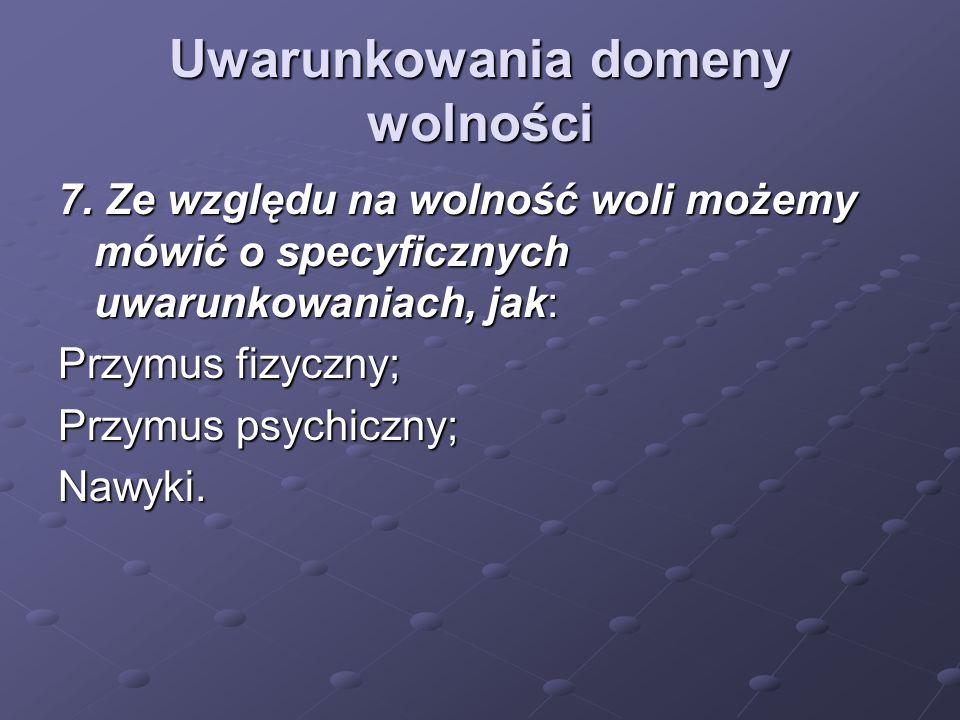 Uwarunkowania domeny wolności 7.