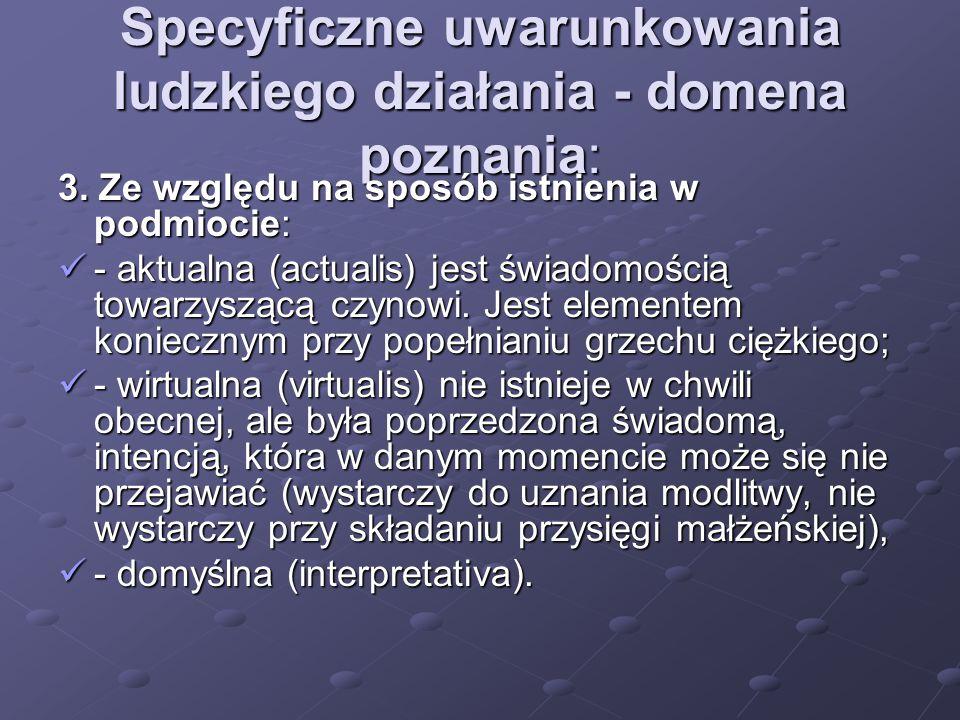 Specyficzne uwarunkowania ludzkiego działania - domena poznania: 4.