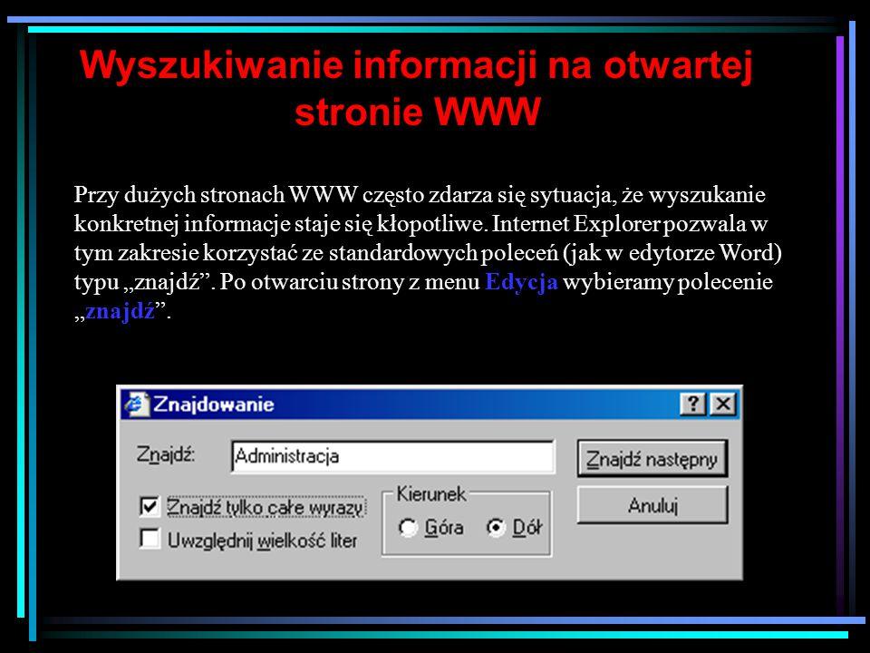 Strony WWW Wywoływanie stron WWW za pomocą pola Adres W tym polu należy wpisać adres WWW