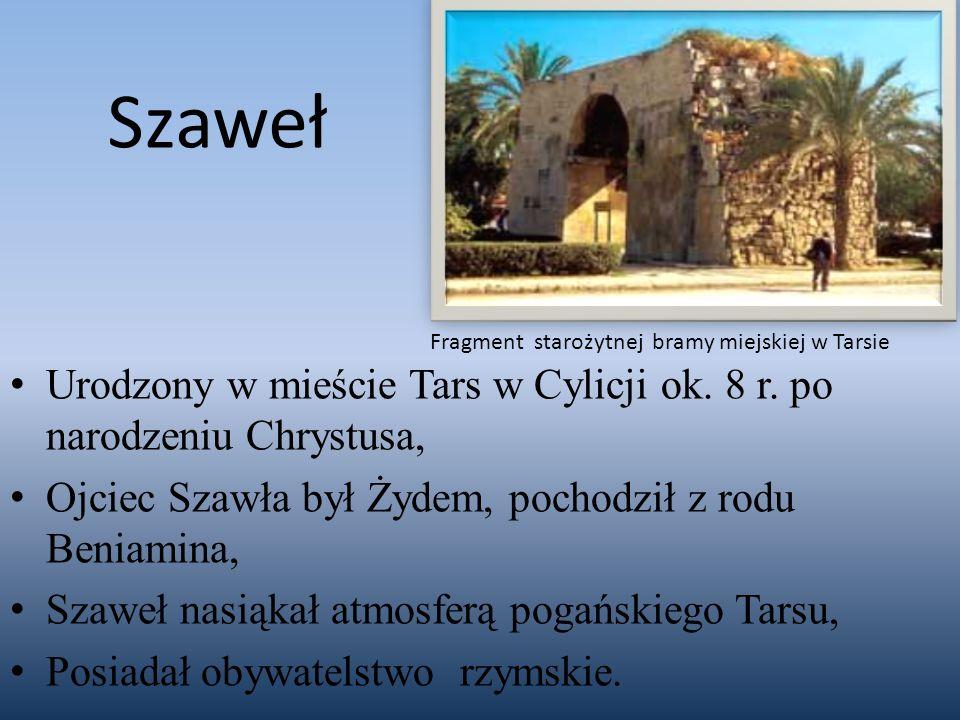 Urodzony w mieście Tars w Cylicji ok. 8 r. po narodzeniu Chrystusa, Ojciec Szawła był Żydem, pochodził z rodu Beniamina, Szaweł nasiąkał atmosferą pog