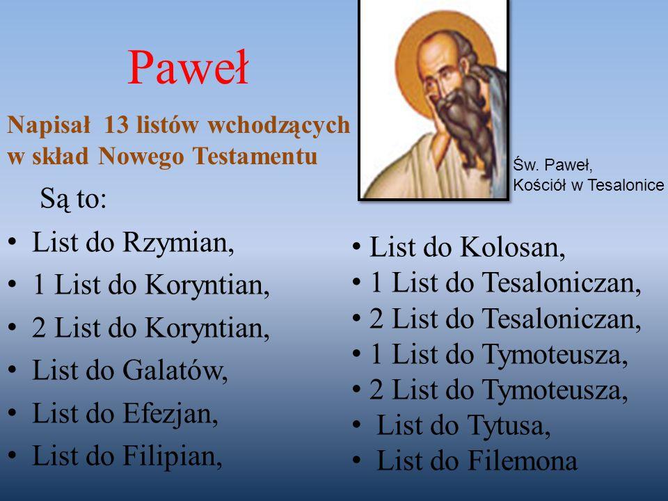 Są to: List do Rzymian, 1 List do Koryntian, 2 List do Koryntian, List do Galatów, List do Efezjan, List do Filipian, Św. Paweł, Kościół w Tesalonice