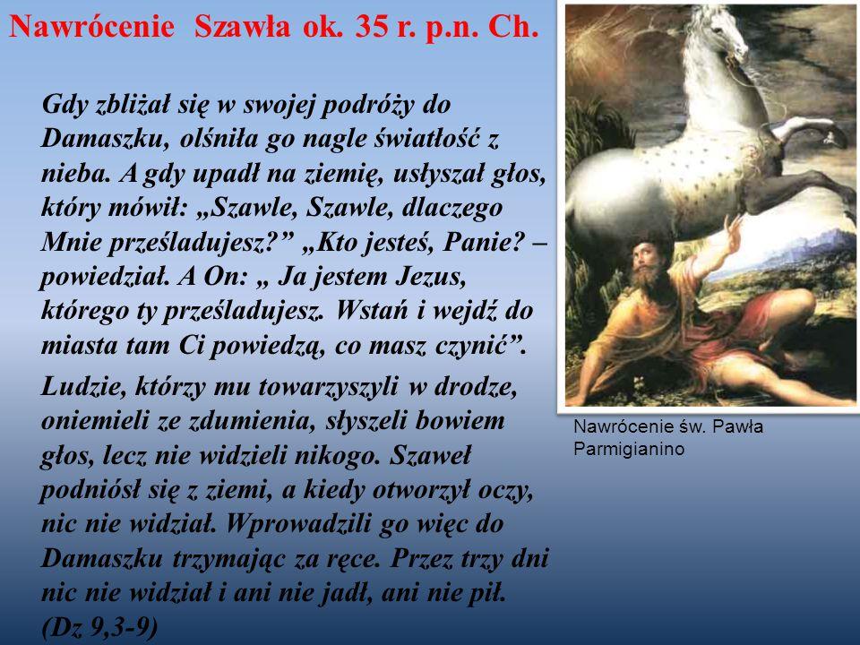 Fakt nawrócenia Szawła został zrelacjonowany aż trzy razy przez Łukasza – Dz 9, 3-9; Dz 22, 6 – 21; Dz 26,12 – 19.