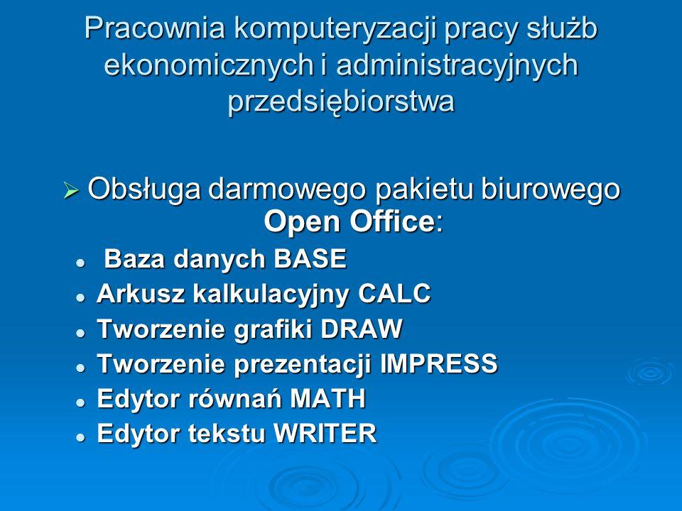 Pracownia komputeryzacji pracy służb ekonomicznych i administracyjnych przedsiębiorstwa  Obsługa darmowego pakietu biurowego Open Office: Baza danych