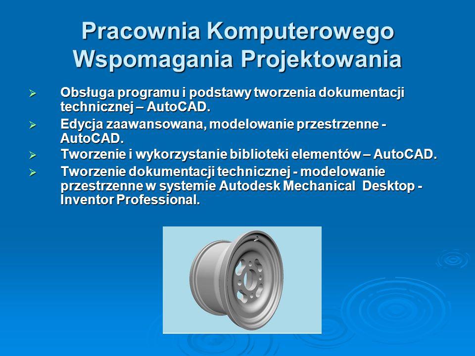 Pracownia Komputerowego Wspomagania Projektowania  Obsługa programu i podstawy tworzenia dokumentacji technicznej – AutoCAD.  Edycja zaawansowana, m