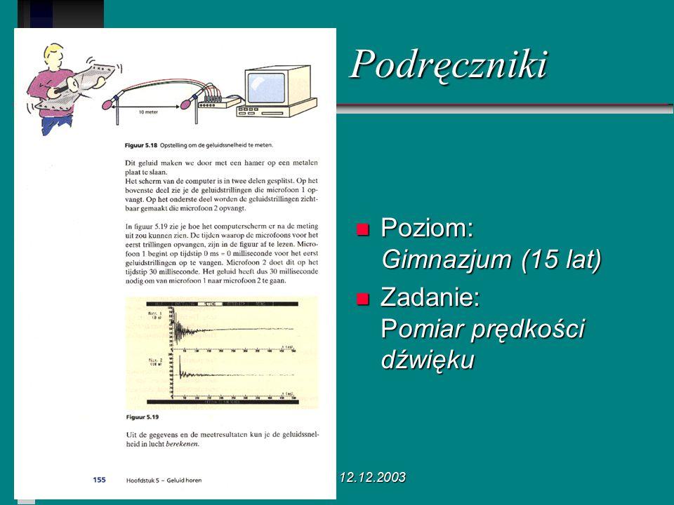 Poznań 12.12.2003 n Poziom: Gimnazjum (15 lat) n Zadanie: Pomiar prędkości dźwięku Podręczniki