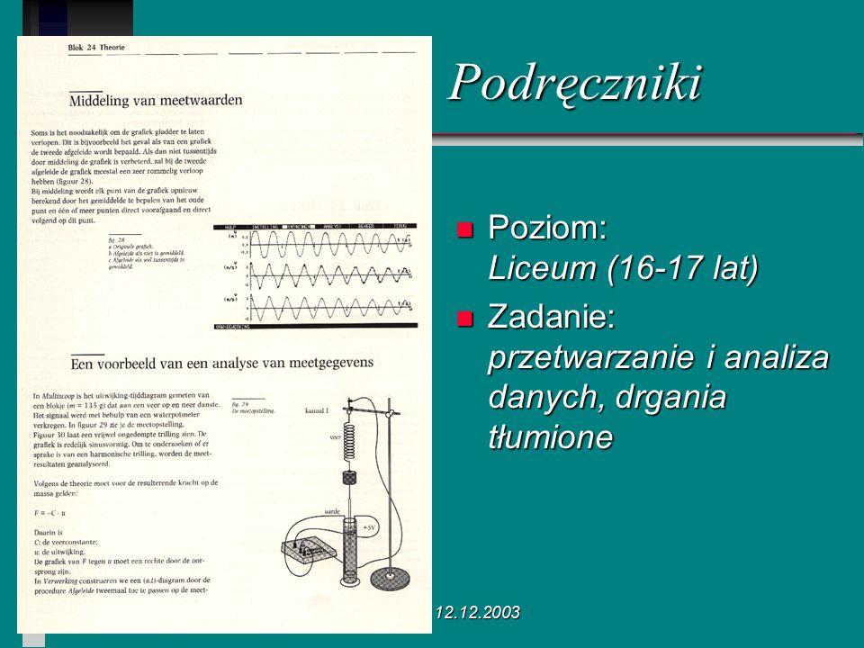 Poznań 12.12.2003 n Poziom: Liceum (16-17 lat) n Zadanie: przetwarzanie i analiza danych, drgania tłumione Podręczniki