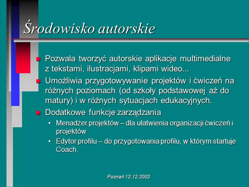 Poznań 12.12.2003 n Pozwala tworzyć autorskie aplikacje multimedialne z tekstami, ilustracjami, klipami wideo... n Umożliwia przygotowywanie projektów