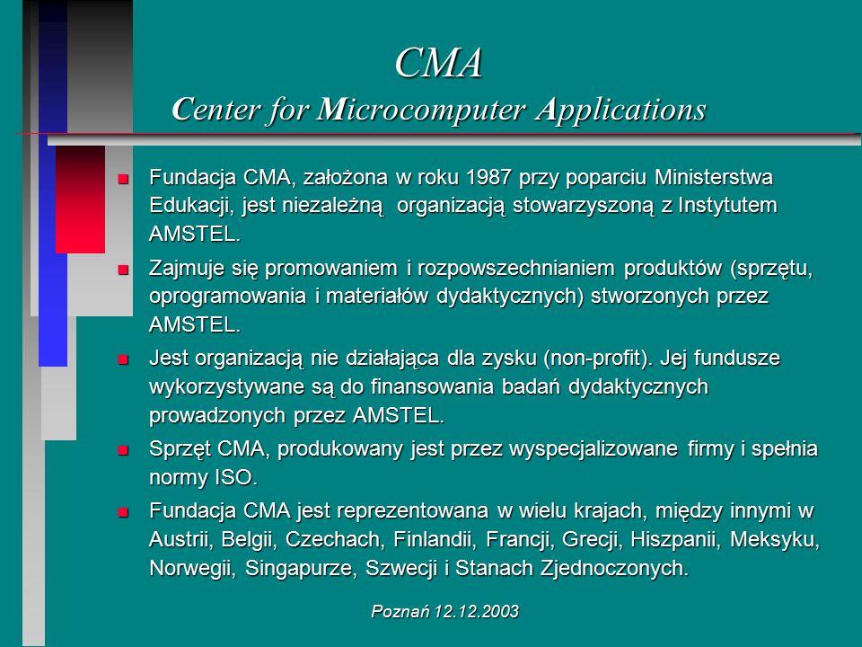 Poznań 12.12.2003 CMA Center for Microcomputer Applications n Fundacja CMA, założona w roku 1987 przy poparciu Ministerstwa Edukacji, jest niezależną