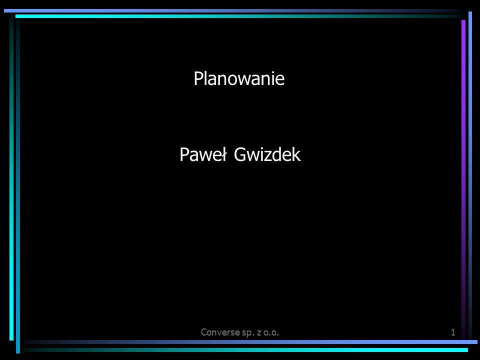 Converse sp. z o.o.1 Planowanie Paweł Gwizdek
