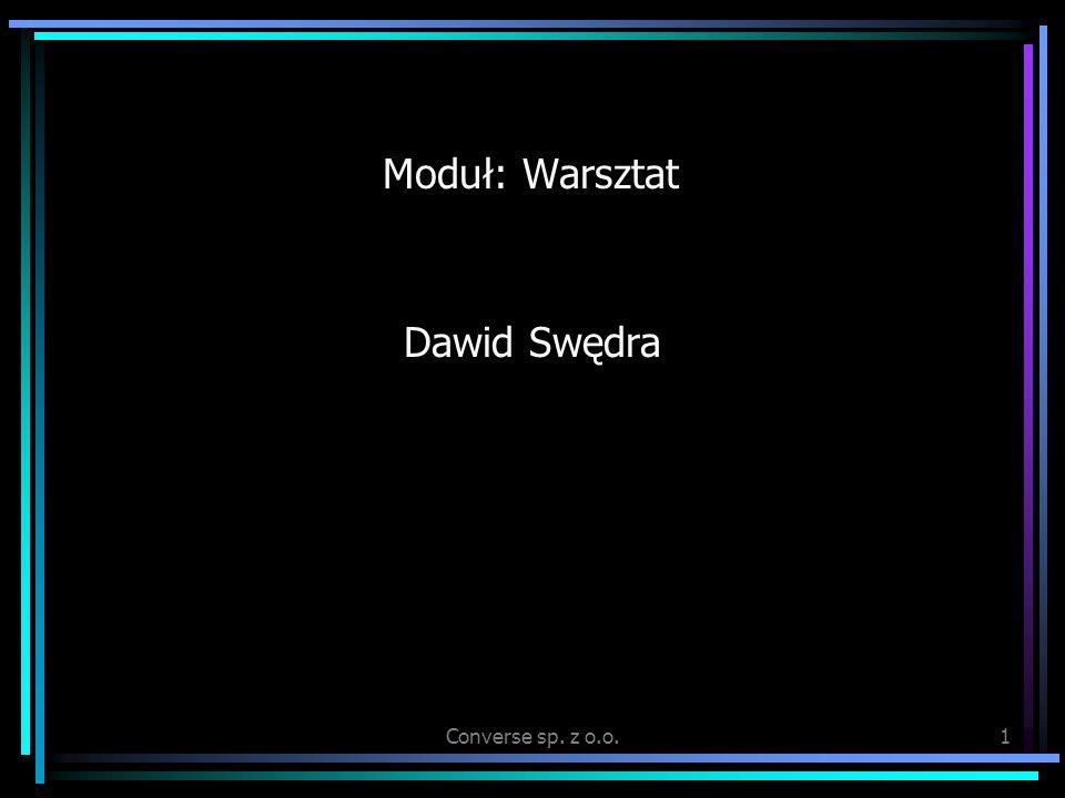 Converse sp. z o.o.1 Moduł: Warsztat Dawid Swędra
