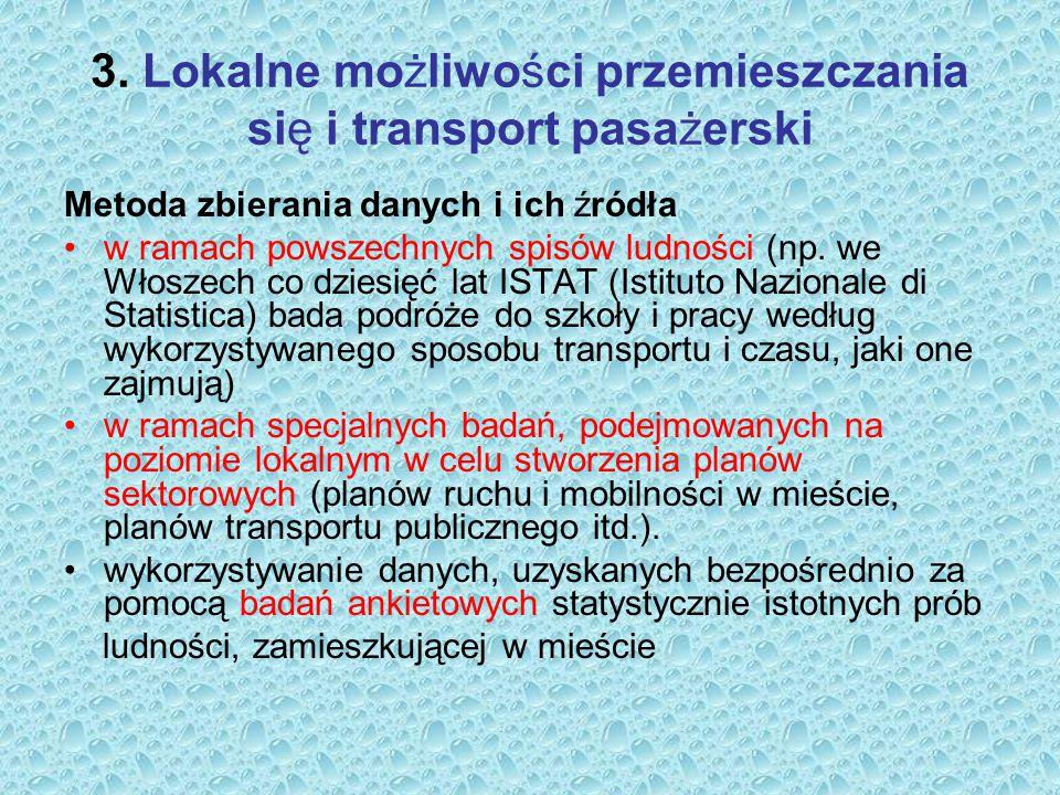 3. Lokalne możliwości przemieszczania się i transport pasażerski Metoda zbierania danych i ich źródła w ramach powszechnych spisów ludności (np. we Wł