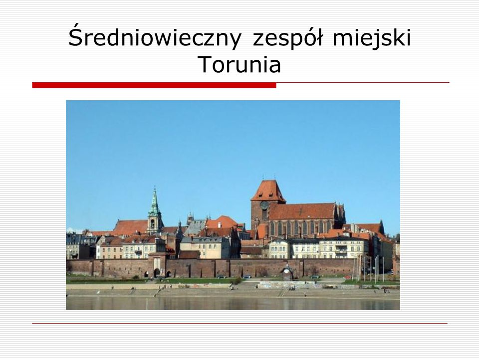 Średniowieczny zespół miejski Torunia