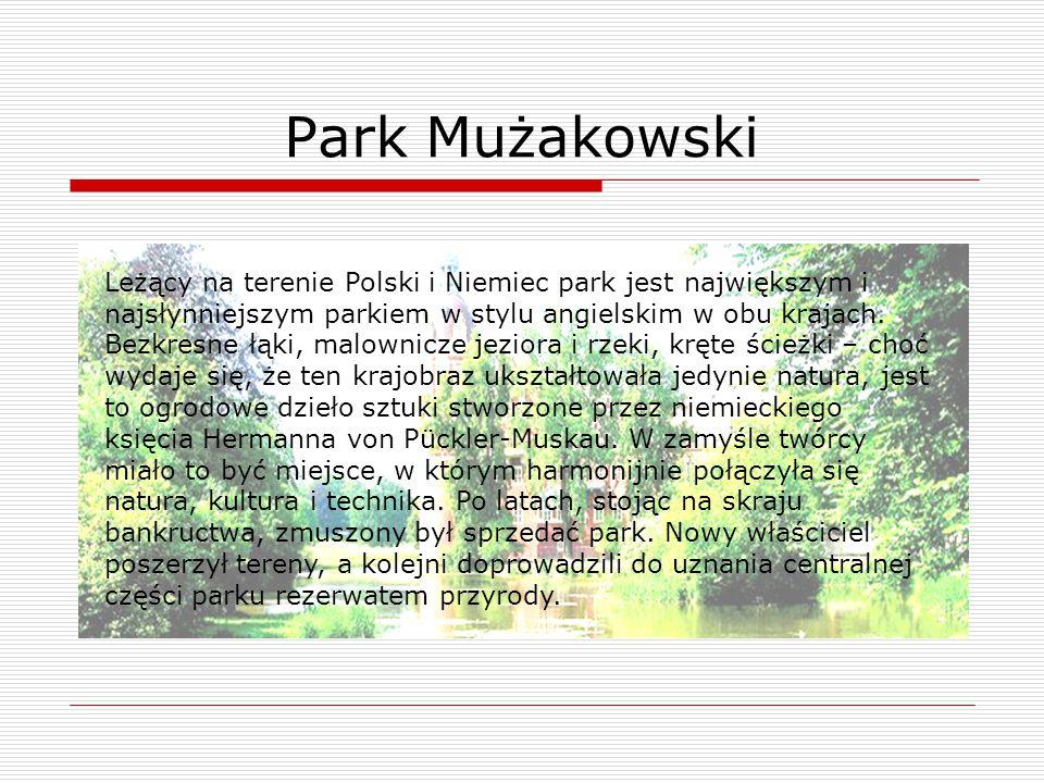 Leżący na terenie Polski i Niemiec park jest największym i najsłynniejszym parkiem w stylu angielskim w obu krajach. Bezkresne łąki, malownicze jezior