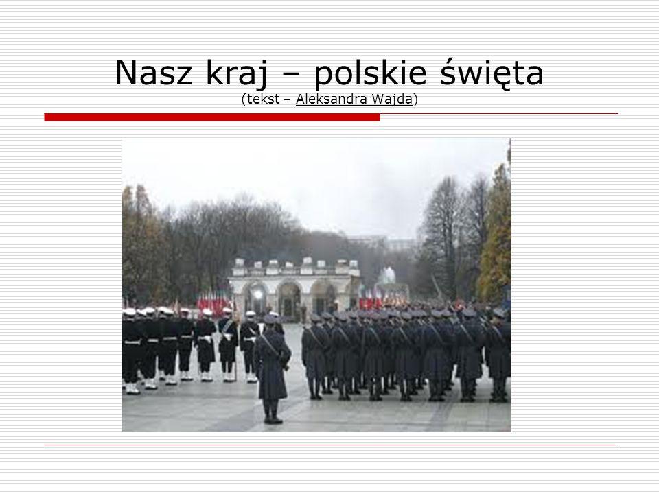 Nasz kraj – polskie święta (tekst – Aleksandra Wajda)