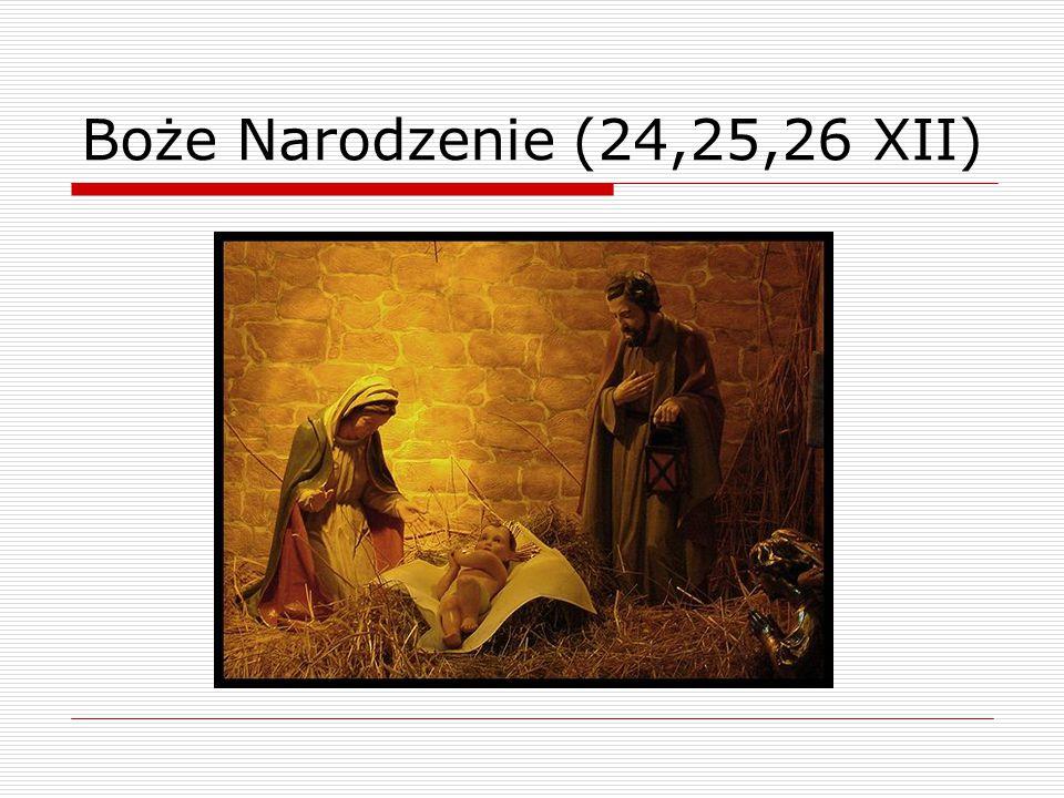 Boże Narodzenie (24,25,26 XII)
