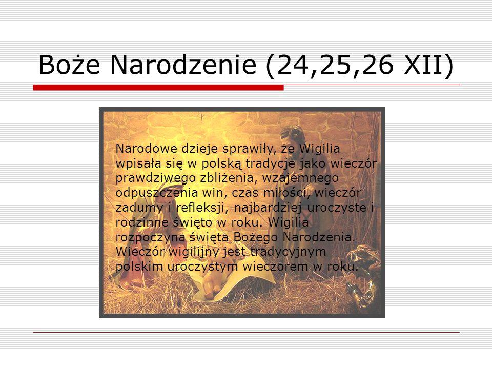 Narodowe dzieje sprawiły, że Wigilia wpisała się w polską tradycje jako wieczór prawdziwego zbliżenia, wzajemnego odpuszczenia win, czas miłości, wiec