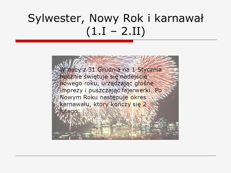 W nocy z 31 Grudnia na 1 Stycznia hucznie świętuje się nadejście nowego roku, urządzając głośne imprezy i puszczając fajerwerki. Po Nowym Roku następu
