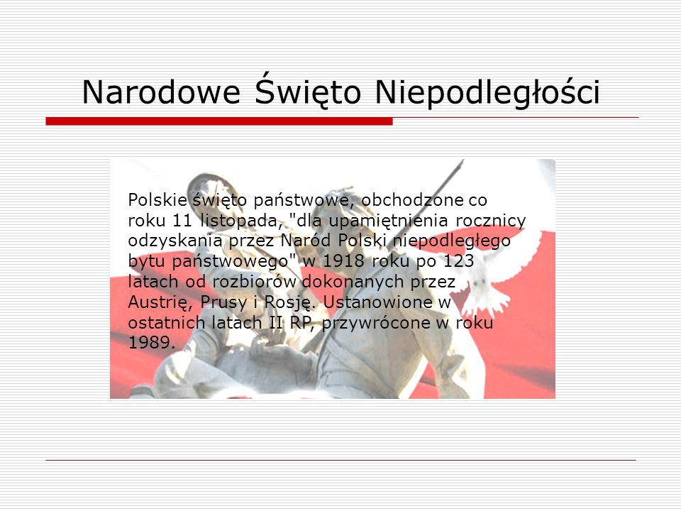 Polskie święto państwowe, obchodzone co roku 11 listopada,
