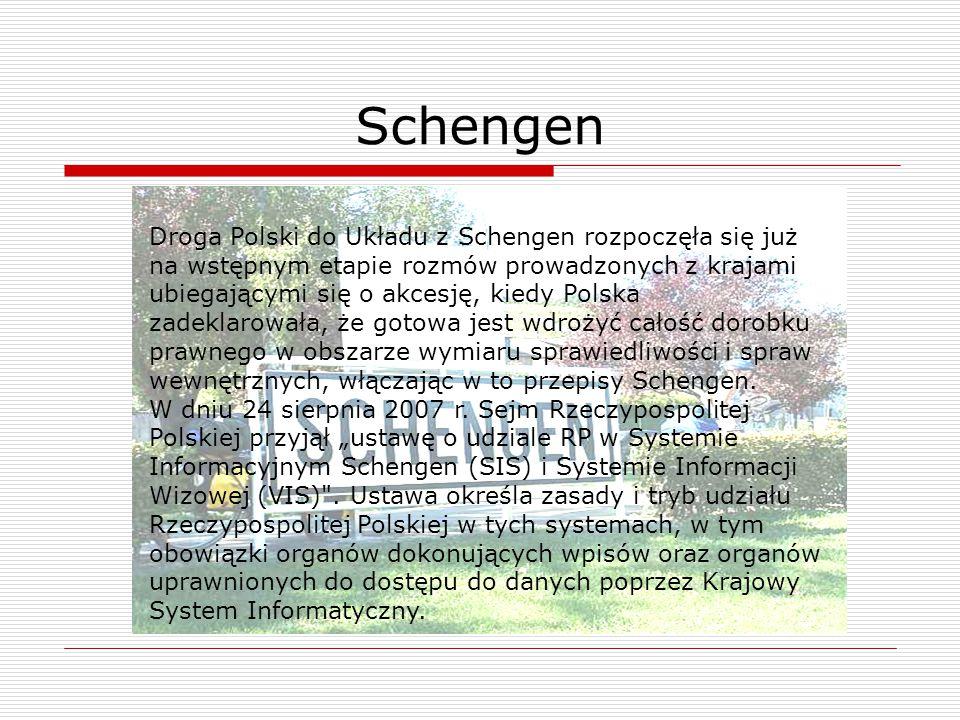 Droga Polski do Układu z Schengen rozpoczęła się już na wstępnym etapie rozmów prowadzonych z krajami ubiegającymi się o akcesję, kiedy Polska zadekla