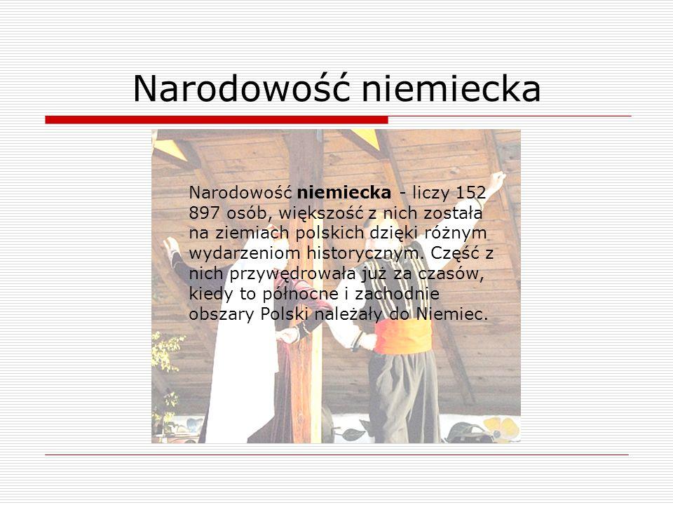 Narodowość niemiecka - liczy 152 897 osób, większość z nich została na ziemiach polskich dzięki różnym wydarzeniom historycznym. Część z nich przywędr