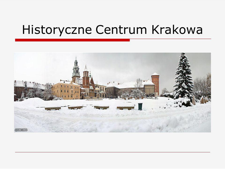 Historyczne Centrum Krakowa