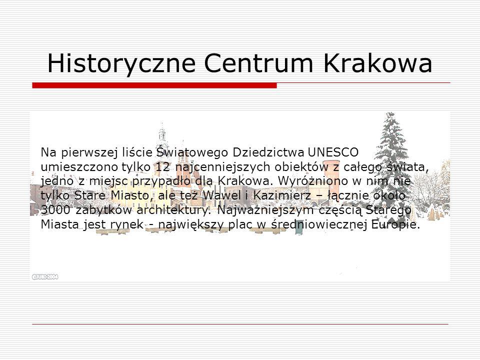 Na pierwszej liście Światowego Dziedzictwa UNESCO umieszczono tylko 12 najcenniejszych obiektów z całego świata, jedno z miejsc przypadło dla Krakowa.