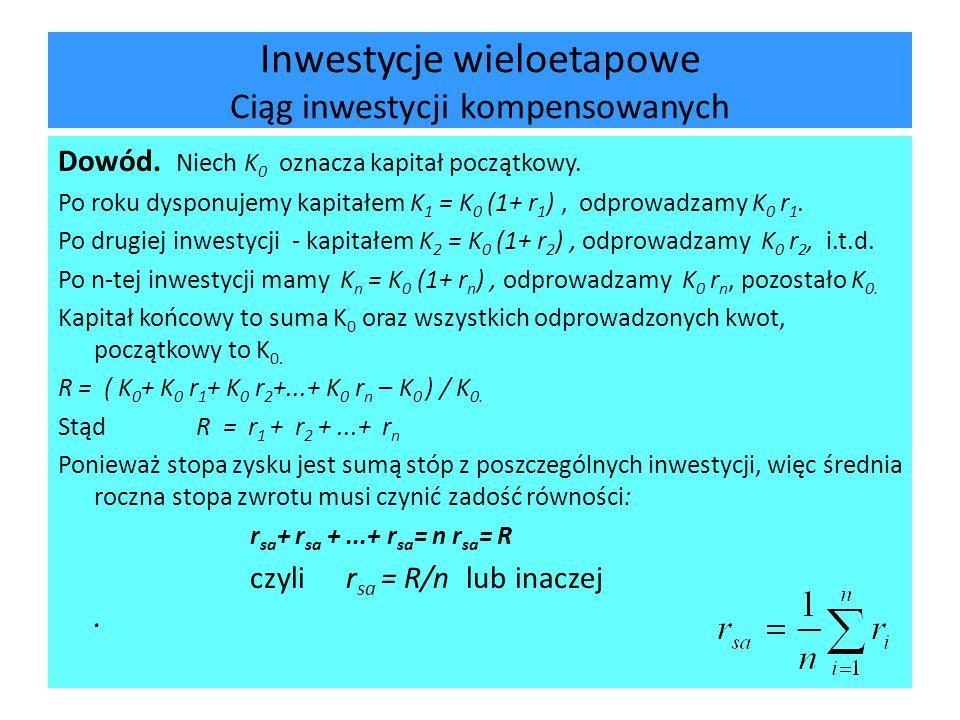 Stopy zwrotu z inwestycji o wielu przepływach, bez reinwestycji Niech inwestycja I przynosi wpływy C i po upływie t i okresów bazowych.