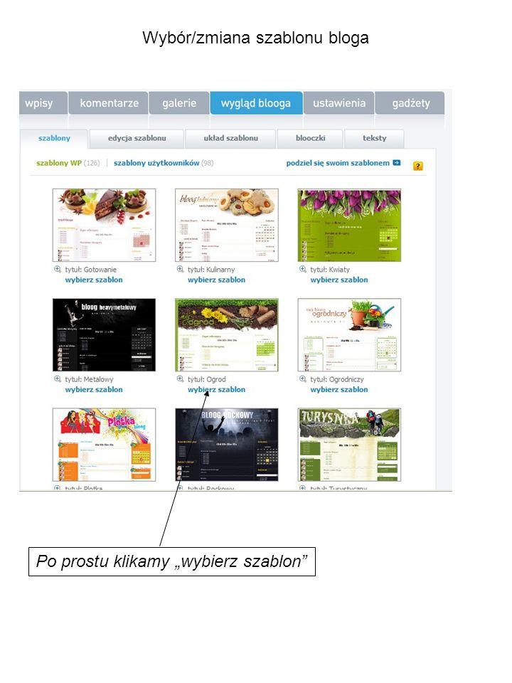 """Wybór/zmiana szablonu bloga Po prostu klikamy """"wybierz szablon"""