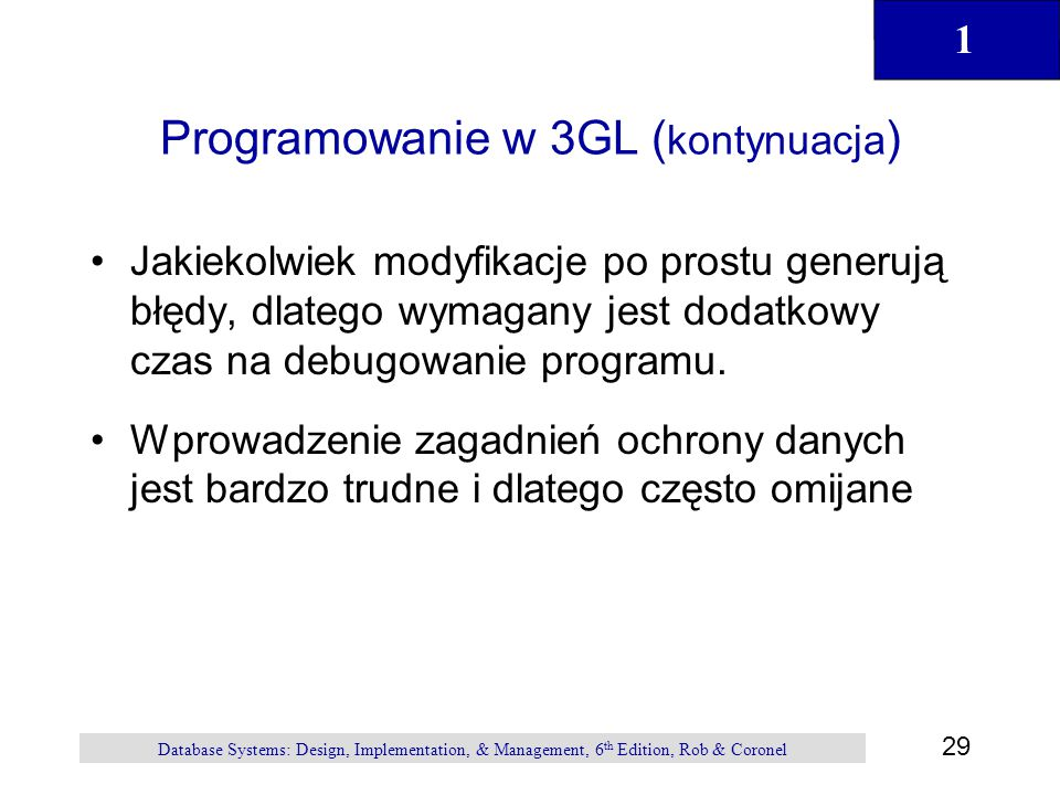 1 29 Database Systems: Design, Implementation, & Management, 6 th Edition, Rob & Coronel Programowanie w 3GL ( kontynuacja ) Jakiekolwiek modyfikacje