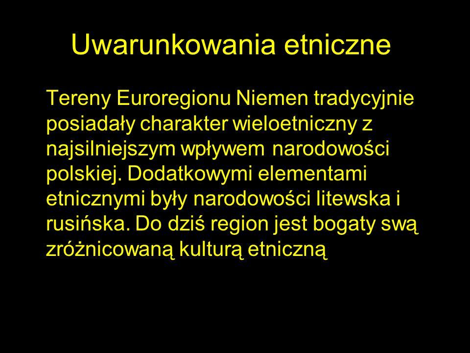Uwarunkowania etniczne Tereny Euroregionu Niemen tradycyjnie posiadały charakter wieloetniczny z najsilniejszym wpływem narodowości polskiej. Dodatkow