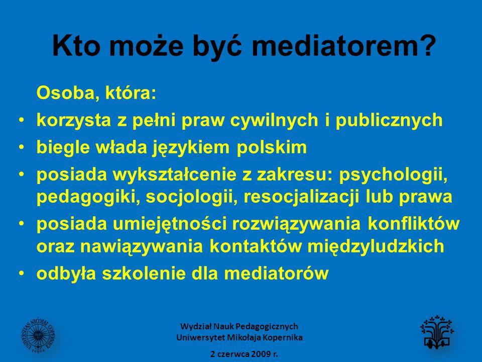 Kto może być mediatorem? Osoba, która: korzysta z pełni praw cywilnych i publicznych biegle włada językiem polskim posiada wykształcenie z zakresu: ps
