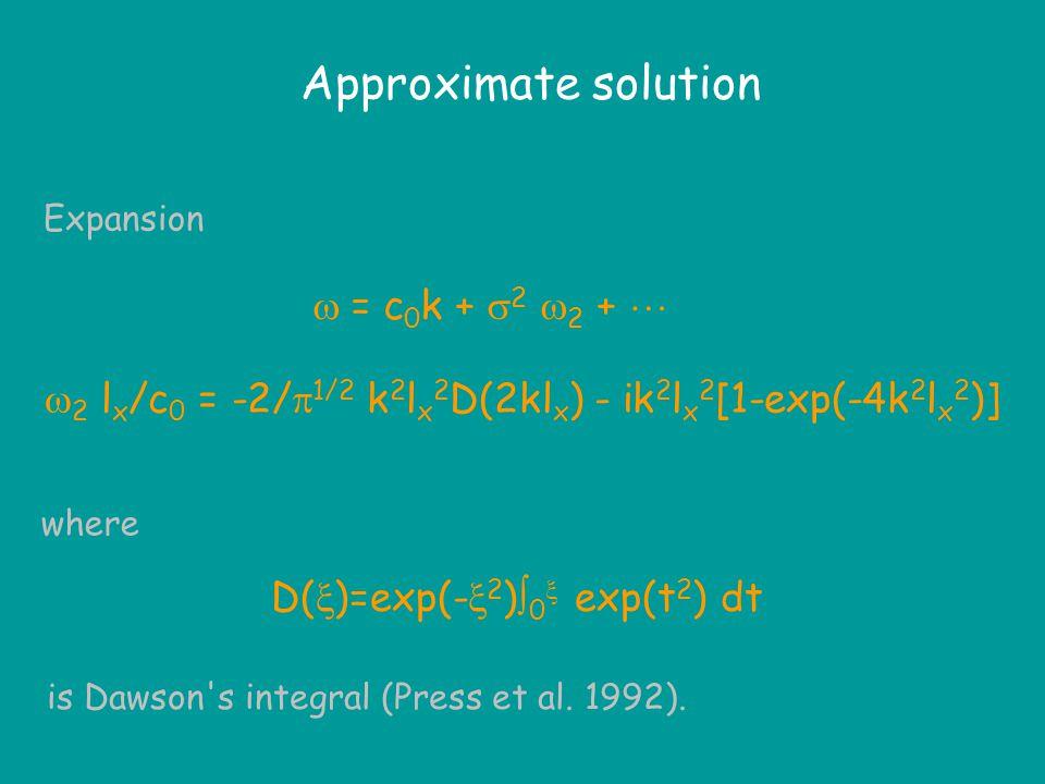 A weak random field:  u r (x)  = 0 The perturbation technique (e.g., Murawski & Roberts 1993)  2 -c 2 k 2 = 4k  2  -    E(  -k) d  / [  2 -c 0 2  2 ] For instance, Gaussian spectrum E(k) = (  2 l x /   exp(-k 2 l x 2 )