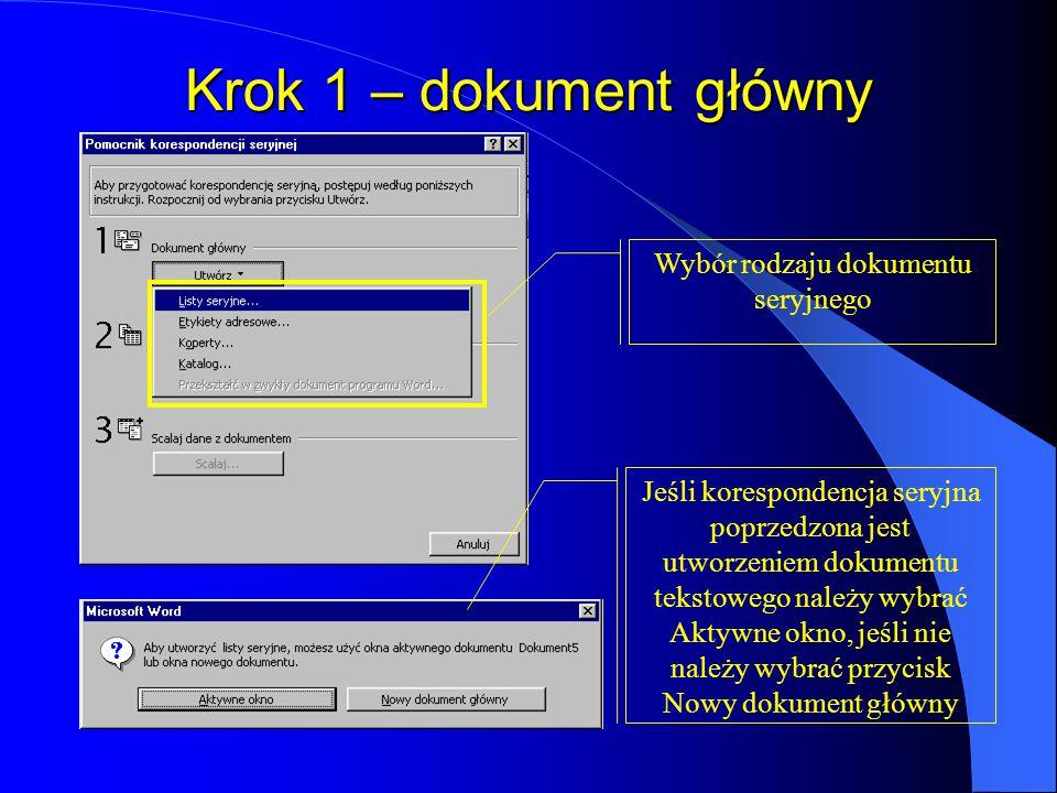 Łączenie dokumentu głównego z bazą danych Z poziomu dokumentu tekstowego, który ma przyjąć funkcję dokumentu głównego korespondencji seryjnej wywołuje