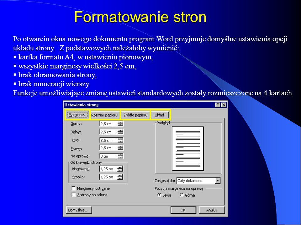 Formatowanie stron Po otwarciu okna nowego dokumentu program Word przyjmuje domyślne ustawienia opcji układu strony.