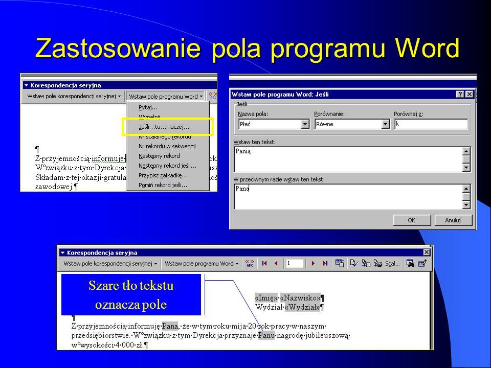 Edycja dokumentu głównego W miejscu ustawienia kursora pojawi się wybrane pole bazy danych