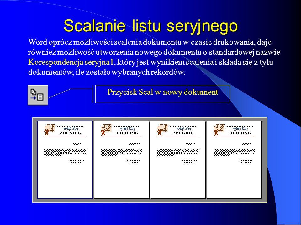 Drukowanie dokumentu seryjnego Wybór przycisku Pokaż scalone dane umożliwia przeglądanie kolejnych dokumentów z widocznymi informacjami z wybranych re