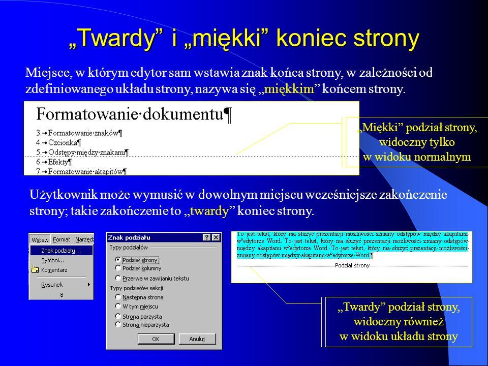 """""""Twardy i """"miękki koniec strony Miejsce, w którym edytor sam wstawia znak końca strony, w zależności od zdefiniowanego układu strony, nazywa się """"miękkim końcem strony."""